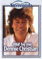 Dennie Christian - Blijf Bij Mij