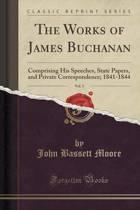 The Works of James Buchanan, Vol. 5