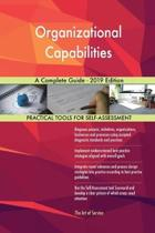 Organizational Capabilities a Complete Guide - 2019 Edition