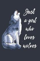 Just A Girl Who Loves Wolves: (6x9 Journal): Lined Writing Notebook, 120 Pages