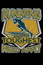 Running Only the Toughest Need Apply