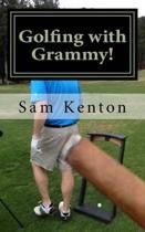 Golfing with Grammy!