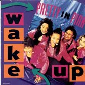 Pretty In Pink ‎– Wake Up
