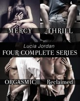 Lucia Jordan's Four Series Collection: Mercy, Thrill, Orgasmic, Reclaimed