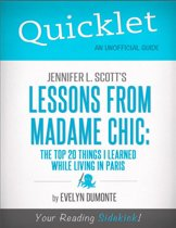 Quicklet on Jennifer L. Scott's Lessons From Madame Chic (CliffsNotes-like Book Summary)
