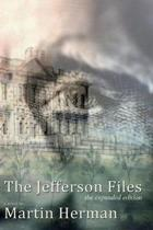The Jefferson Files: the expanded edition