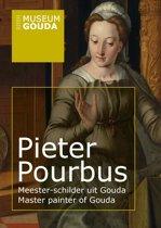 Pieter Pourbus. Meester-schilder uit Gouda