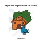 Bryan the Pigeon Goes to School