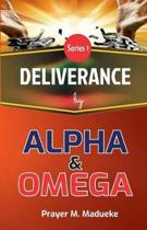Deliverance by Alpha and Omega
