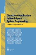 Objective Coordination in Multi-Agent System Engineering