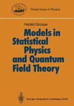 Models in Statistical Physics and Quantum Field Theory