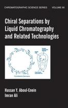 Chiral Separations By Liquid Chromatography And Related Technologies