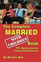 The Complete Married... with Children Book