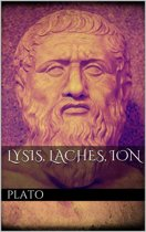 Lysis, Laches, Ion
