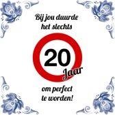 Verjaardag Tegeltje met Spreuk (20 jaar): bij jou duurde het slechts 20 jaar om perfect te worden + Cadeau verpakking & Plakhanger
