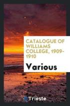 Catalogue of Williams College, 1909-1910