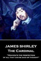 James Shirley - The Cardinal