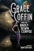 Grace Coffin and the Badly-Sewn Corpse