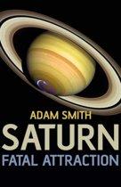 Saturn, Fatal Attraction