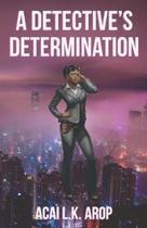 A Detective's Determination