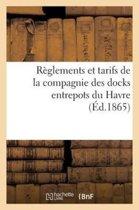 R�glements Et Tarifs de la Compagnie Des Docks Entrepots Du Havre