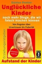 Ungl ckliche Kinder - Noch Mehr Dinge, Die Wir Falsch Machen K nnen