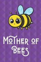 Mother Of Bees