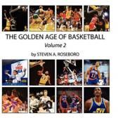 The Golden Age of Basketball - Volume II