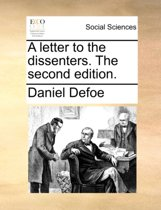 A Letter to the Dissenters. the Second Edition