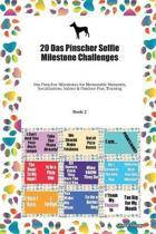 20 Das Pinscher Selfie Milestone Challenges: Das Pinscher Milestones for Memorable Moments, Socialization, Indoor & Outdoor Fun, Training Book 2