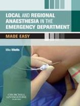 Local and Regional Anaesthesia in the Emergency Department Made Easy E-Book