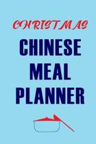 Christmas Chinese Meal Planner: Track And Plan Your Meals Weekly (Christmas Food Planner - Journal - Log - Calendar): 2019 Christmas monthly meal plan