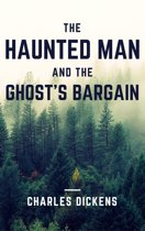 Omslag van 'The Haunted Man and the Ghost's Bargain (Annotated)'