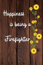 Happiness is being a Firefighter: Firefighter Career School Graduation Gift Journal / Notebook / Diary / Unique Greeting Card Alternative