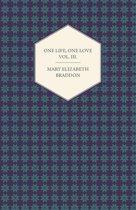 One Life, One Love Vol. III.