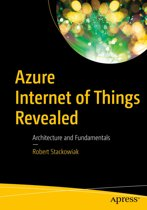 Azure Internet of Things Revealed