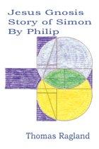 Jesus Gnosis Story of Simon by Philip