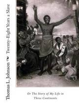 Twenty-Eight Years a Slave, or the Story of My Life in Three Continents
