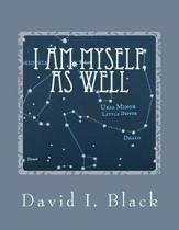 I Am Myself, as Well