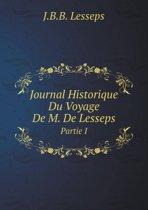 Journal Historique Du Voyage de M. de Lesseps Partie I