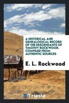 A Historical and Genealogical Record of the Descendants of Timothy Rockwood. Compiled from Authentic Sources