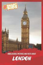 Unbelievable Pictures and Facts About London
