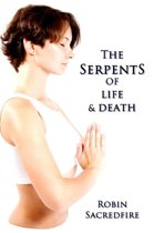 The Serpents of Life and Death: The Power of Kundalini & the Secret Bridge Between Spirituality and Wealth