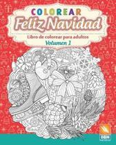 Colorear - Feliz Navidad - Volumen 1: Libro de colorear para adultos (Mandalas) - Antiestr�s - Volumen 1
