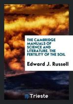 The Cambridge Manuals of Science and Literature. the Fertility of the Soil