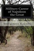 Military Career of Napoleon the Great