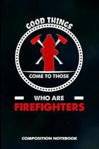 Good Things Come to Those Who Are Firefighters