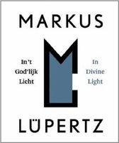 Markus Lupertz / In't God'lijk Licht/In Divine Light