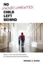 No Undocumented Child Left Behind