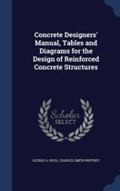 Concrete Designers' Manual, Tables and Diagrams for the Design of Reinforced Concrete Structures
